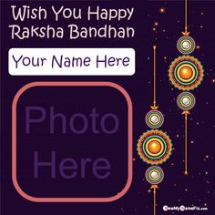 Special my name and photo generator frame create festival happy raksha bandhan wishes, most popular new amazing fancy rakhdi pictures on creator personalized name with photo card, best collection happy raksha bandhan wishes wallpapers send customized name writing, online photo editor option free download.