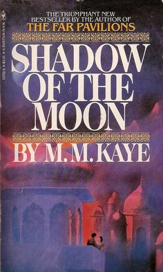 """Shadow of the Moon""  M. M. Kaye.  I Love all her books."