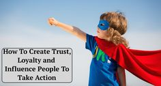 Check it out here: http://buildingabrandonline.com/livethedream/how-to-create-trust-loyalty-and-influence