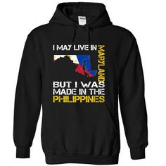 I May Live in Maryland But I Was Made in the Philippine - #casual shirt #unique hoodie. GET IT => https://www.sunfrog.com/States/I-May-Live-in-Maryland-But-I-Was-Made-in-the-Philippines-ypnpvxenxy-Black-Hoodie.html?68278
