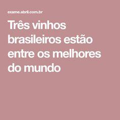 Três vinhos brasileiros estão entre os melhores do mundo Rice Recipes, Wine Pairings, Liqueurs