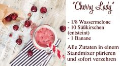 "Feel Good Monday :: ""Cherry Lady"" Kirsch-Melonen-Smoothie"