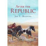 After the Republic (Paperback)By Joe L. Blevins