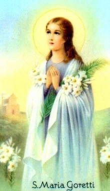Santa María Goretti ,  Mártir de la pureza. (nació en Corinaldo, 16 de octubre de 1890 - murió asesinada en Nettuno, 6 de julio de 1902). Festividad6 de julio. Patrona de las víctimas de violación
