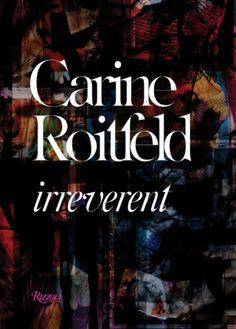 'Carine Roitfeld: Irreverent' by Carine Roitfeld