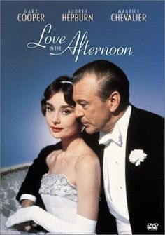 Love In The Afternoon - Audrey Hepburn & Gary Cooper. A sweet French film.