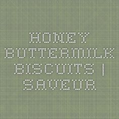 Honey Buttermilk Biscuits | SAVEUR