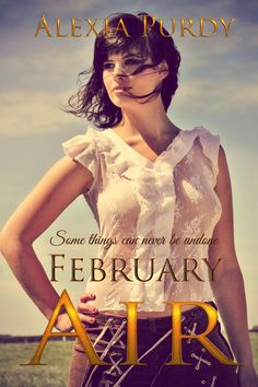 February Air by Alexia Purdy  Release Date: TBD  https://www.goodreads.com/book/show/18219908-february-air