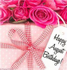 Happy August birthdays! quote via www.Facebook.com/FionaChilds