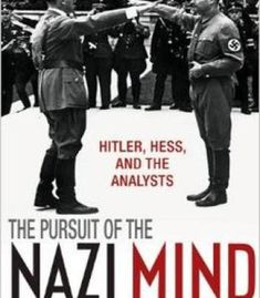 The Pursuit Of The Nazi Mind: Hitler Hess And The Analysts PDF