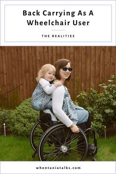 The Realities Of Back Carrying As A Wheelchair User - When Tania Talks Manual Wheelchair, Woven Wrap, How Big Is Baby, Caregiver, Chronic Illness, Disability, Baby Wearing, Carry On, Blogging