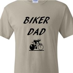 Dad Tshirt - Biker Dad - Custom T shirt for Father's Day, Birthday, etc. Available in several colors