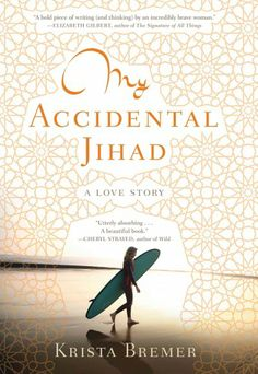 My Accidental Jihad : A Love Story / by Krista Bremer  http://encore.greenvillelibrary.org/iii/encore/record/C__Rb1381097