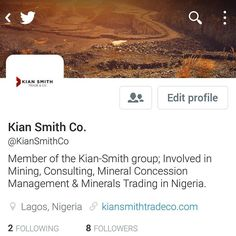 #Breaking. The Kian Smith Trading Company is LIVE on twitter. For all information & enquires on mining solid minerals et al in #Nigeria this is the handle to go. Go over to twitter search for @KianSmithCo and hit the follow button. #KianSmith #Trading #SolidMinerals #Nigeria #Minning