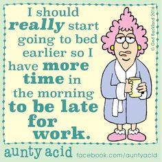 #AuntyAcid I should really star going to bed earlier