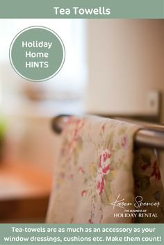 **Holiday Home Hints**  Tea-towels are as much as an accessory as your window dressings, cushions etc. Make them count.   Karen
