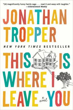 """This Is Where I Leave You by Jonathan Tropper - """"It's hard for a book to make me laugh out loud, but this one did! It somehow makes light of complicated family issues without diminishing the seriousness of the situations. I've been recommending this read to all my friends!"""""""