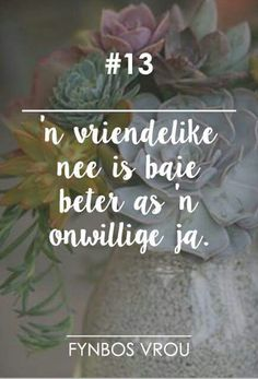 Vriendelike nee Lyric Quotes, Qoutes, Favorite Quotes, Best Quotes, Quotes To Live By, Life Quotes, Poetic Words, Afrikaanse Quotes, Special Words