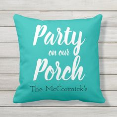"Turquoise Patio Porch Party Summer Personalized Outdoor Pillow Size: Throw Pillow 16"" x 16"". Gender: unisex. Age Group: adult. Patio Signs, Outdoor Signs, Outdoor Ideas, Outdoor Decor, Southern Front Porches, Summer Front Porches, Patio Pillows, Outdoor Throw Pillows, Patio Gift Ideas"