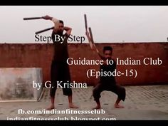Indian Clubs Training (Episode-15) by G Krishna Chauhan - YouTube
