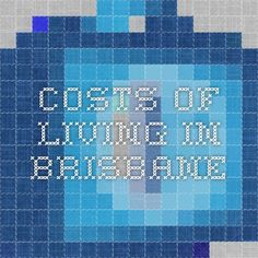Costs of living in Brisbane
