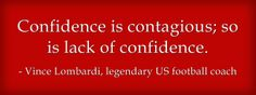 Confidence - Get more #Business_English Inspirational Quotes at http://www.businessenglishace.com/