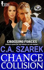Chance Collision Chapter Preview by author  C.A. Szarek Detective Pete Crane catches a new shooting case and considers it business-as-usual. But when the lead witness is the Chief of Police's fiery assistant, he never anticipated she'd challenge him—personally and professionally.