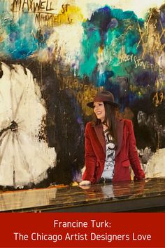 Francine Turk: The Chicago Artist Designers Love - She shared with us a bit about her background, her ever-evolving body of work, and her love for interior design. #Blog #InteriorDesigner #Design
