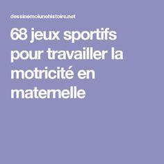 68 jeux sportifs pour travailler la motricité en maternelle