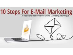 0 Steps For E-Mail Marketing- A Traditional Yet Powerful Online Marketing Technique