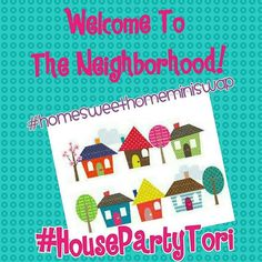 Checking in with my neighborhood....final check in before shipping.  #HousePartyTori #homesweethomeminiswap