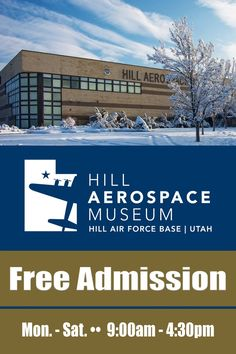Hill Aerospace Museum, Hill AFB, Roy, Utah 84056. Free Admission.