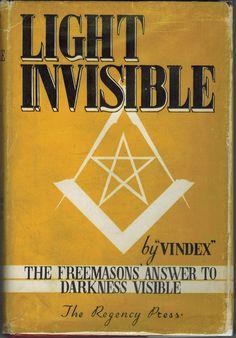 Light Invisible by Vindex Freemasonry Freemasons 1952