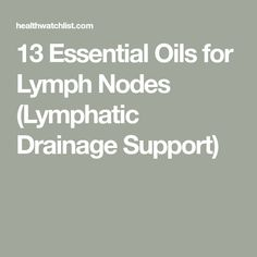 13 Essential Oils for Lymph Nodes (Lymphatic Drainage Support) Essential Oil For Swelling, Essential Oils For Massage, Essential Oil Diffuser Blends, Doterra Essential Oils, Young Living Essential Oils, Easential Oils, Lymphatic Drainage Massage, Cypress Essential Oil, Lymphatic System