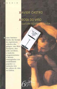 """""""A rosa do viño: cultura do viño en Galicia"""" de Xavier Castro"""