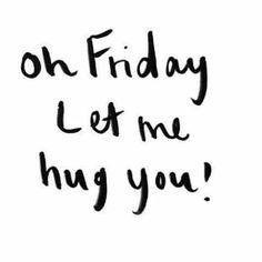 Oh, Friday, let me hug you♡ #tgif
