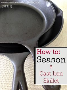 Take care of your cast iron skillet! Great hacks.