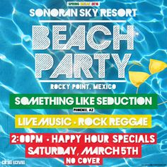 Spring Break 2016 Fiesta en la Playa de Puerto Penasco, Sonora, con la Musica en vivo de Something Like Seduction a las 2pm No Cover Sabado 5 de Marzo