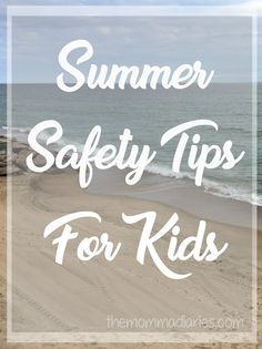 These summer safety tips for kids will help you prepare for proper precautions this season. How do you ensure your kids are safe?