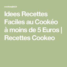 Idees Recettes Faciles au Cookéo à moins de 5 Euros | Recettes Cookeo
