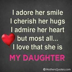To My Daughter: Love and Encouragement Mother Daughter Quotes, I Love My Daughter, My Beautiful Daughter, Love My Kids, Mother Quotes, Father Daughter, Mom Quotes, Family Quotes, Beautiful Children