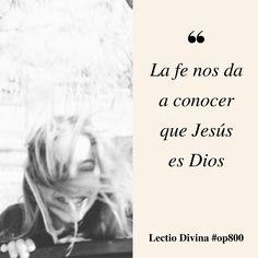 La fe nos da a conocer que Jesús es Dios #LectioDivina #op800 http://www.op.org/es/lectio/2016-09-12