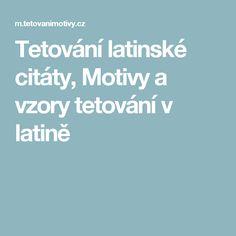 Tetování latinské citáty, Motivy a vzory tetování v latině