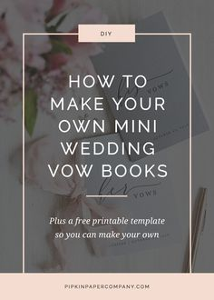 DIY VOW BOOKS FOR YOUR WEDDING DAY | Pipkin Paper Company