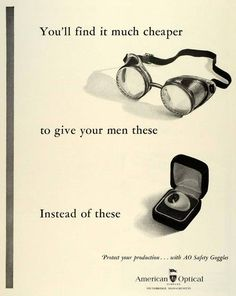 eyes are way expensive...AO Safety Goggles, American Optical