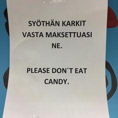 """Brittiläinen viesti on selkeä. """"OLE HYVÄ ÄLÄ SYÖ KARAMELLEJA"""". Suora ohjeistus olisi paikallaan myös meille suomalaisille. #prisma #forssa"""