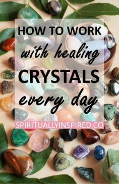How To Work With Healing Crystals Every Day