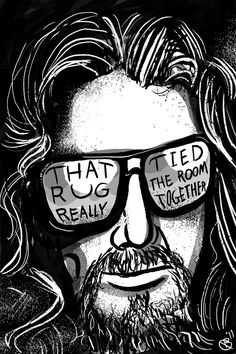 - That rug really tied the room together  #movie #thedude #thebiglebowski  http://www.pinterest.com/TheHitman14/dudejesus-the-big-lebowski/