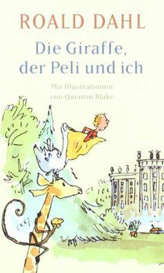 Die Giraffe, der Peli und ich: Amazon.de: Roald Dahl, Dorothee Asendorf: Bücher
