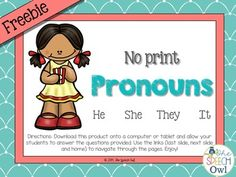 No printing, no cutting and no laminating!!! Download this freebie, No Print Pronouns, to help your students understand which pronoun to use when completing sentences! Each page has a visual and a sentence prompt to be completed with a listed pronoun.